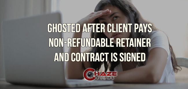 Ghosted After Client Pays Non-Refundable Retainer And Contract Is Signed