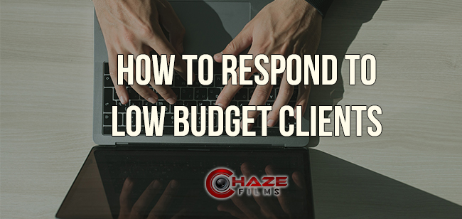 How To Respond To Low Budget Clients