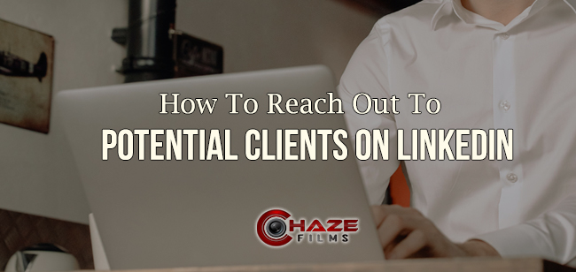 How to reach out to potential clients on linkedin