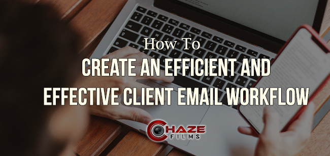 How to create an efficient and effective client email workflow