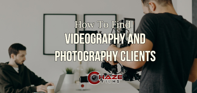 How to find videography and photography clients